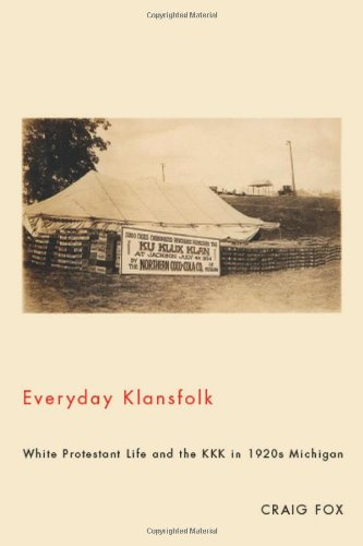 Everyday Klansfolk: White Protestant Life and the KKK in 1920s Michigan