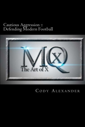 Cautious Aggression: Defending Modern Football (Defending The Spread Offense With The 4 4)