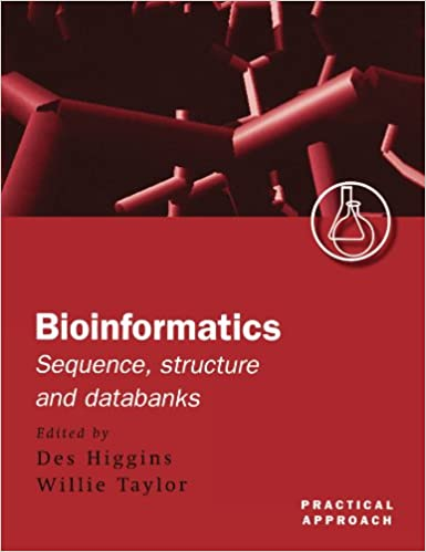 Bioinformatics: Sequence, Structure and Databanks: A Practical Approach (Practical Approach Series)