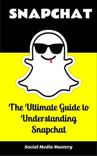 Download PDF Snapchat for Dummies - The Complete Guide to Understanding Snapchat -