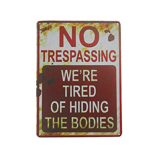 Funny Signs For Halloween (Orgrimmar No Trespassing We're Tired of Hiding The Bodies Metal Sign 8
