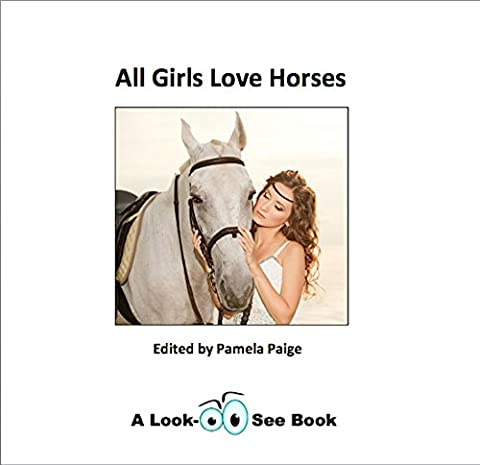 All Girls Love Horses (Look-See Books Book 2) (Love And Diane Documentary)