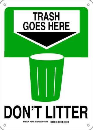 "BRADY 123962 Recycle and Environment Sign, Legend ""Trash Goes Here Don't Litter"", 14"" Height, 10"" Weight, Green and Black on White"