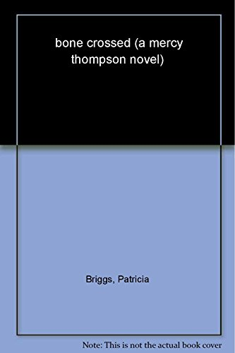 Bone Crossed (A Mercy Thompson Novel)