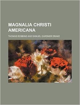 Book Magnalia Christi Americana (Volume 1)