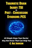 Traumatic Brain Injury: TBI & Post-Concussion Syndrome: PCS   10...