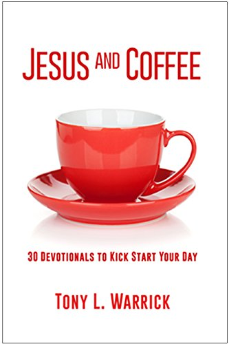 Jesus and Coffee: 30 Devotionals to Kick Start Your Day