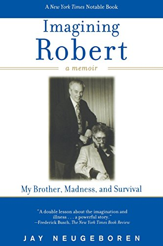 Imagining Robert: My Brother, Madness, and Survival, A Memoir