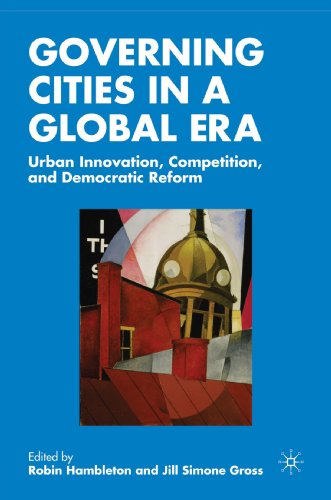 Governing Cities in a Global Era: Urban Innovation, Competition, and Democratic Reform