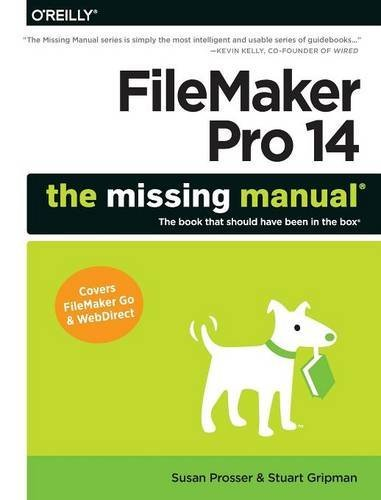 FileMaker Pro 14: The Missing Manual by Susan Prosser (2015-05-23)