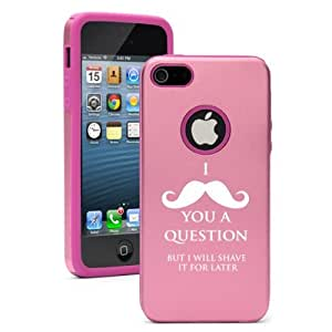 Apple iPhone 5 5S Pink 5D34 Aluminum & Silicone Case Cover I Mustache You A Question Shave It For Later