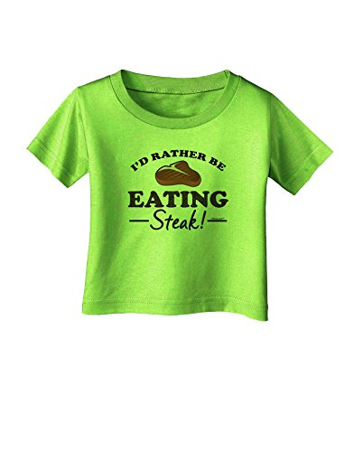 TooLoud I'd Rather - Steak Infant T-Shirt - Lime Green - 06Months - Lime Steak
