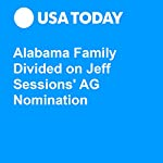 Alabama Family Divided on Jeff Sessions' AG Nomination | Kevin Johnson