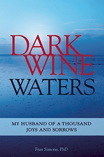 Dark Wine Waters: My Husband of a Thousand Joys and Sorrows by Simone, Frances (2014) Paperback