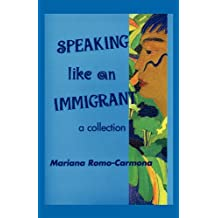 Speaking Like An Immigrant: A Collection Dec 30, 2010
