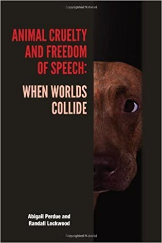 Animal Cruelty and Freedom of Speech: When Worlds Collide (New Directions in the Human-Animal Bond) – May 15, 2014