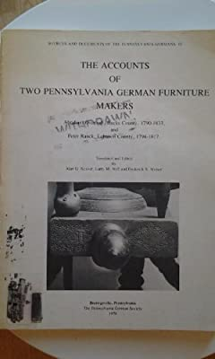 Merveilleux The Accounts Of Two Pennsylvania German Furniture Makers  Abraham Overholt,  Bucks County, 1790 1833, And Peter Ranck, Lebanon County, 1794 1817  (Sources And ...