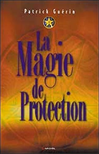 Magie de protection Patrick Guérin
