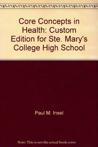 Core Concepts in Health: Custom Edition for Ste. Mary's College High School