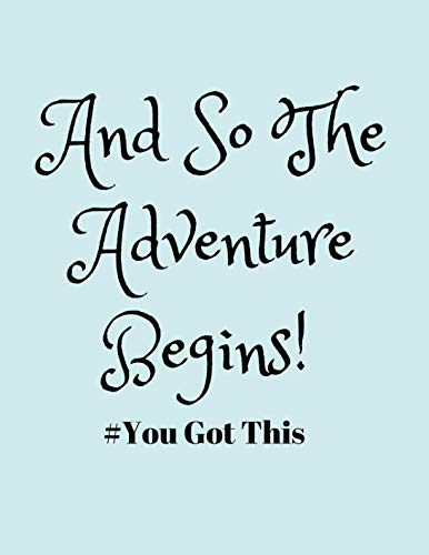 And So The Adventure Begins! #You Got This: Job Change Journal/Planner For A New Job Search or Career Shift (Blank Lined Notebook For Ideas, Resume Notes, Inspiration and Goals)