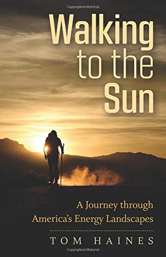 Walking to the Sun: A Journey through America's Energy Landscapes