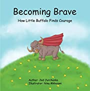 Becoming Brave: How Little Buffalo Finds Courage