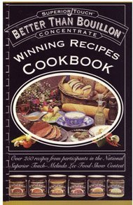 Better Than Bouillon (Winning Recipes Cookbook) (Winning Recipes Cookbook) by Inc. Superior Quality Foods, Just Wright Productions Steve Wright, and Jennifer Trzyna Chef Jorge Bruce (1995-05-03)