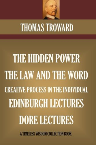 Download Five Book Collection: The Hidden Power, The Law And The Word, Edinburgh & Dore Lectures, The Creative Process In The Individual (Timeless Wisdom Collection) pdf