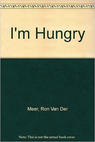 Im Hungry: Amazon.es: Meer, Ron Van Der, Meer, Atie Van Der ...