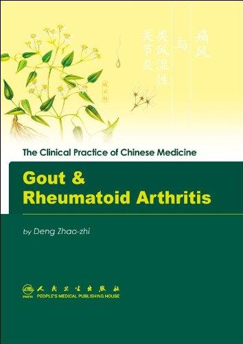 Gout & Rheumatoid Arthritis (The Clinical Practice of Chinese Medicine)