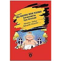 Des Kaisers Neue Kleider - İmparator'un Yeni Giysileri: Almanca Türkçe Bakışımlı Hikayeler