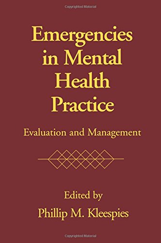 Emergencies in Mental Health Practice: Evaluation and Management by Phillip M Kleespies