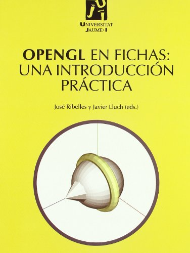 Opengl en fichas: Una introduccion practica (Spanish Edition) by Universitat Jaume I