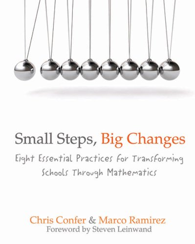 Download Small Steps, Big Changes: Eight Essential Practices for Transforming Schools Through Mathematics Pdf