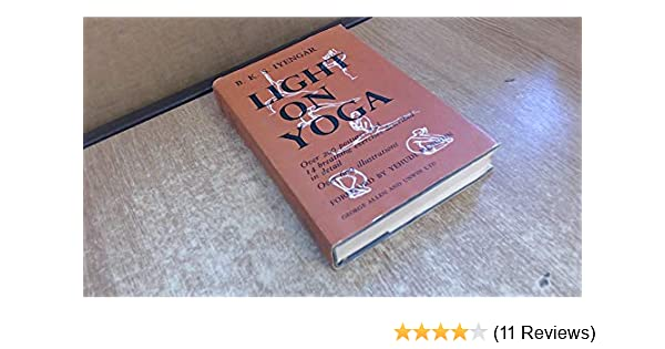 Light on yoga: Yoga dipika: B. K. S Iyengar: 9780805236538 ...
