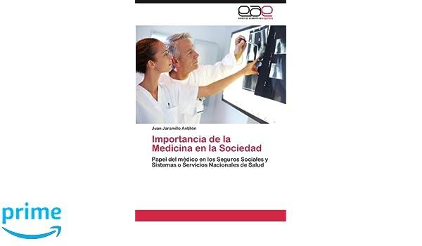 Importancia de La Medicina En La Sociedad: Amazon.es: Juan Jaramillo Antill N.: Libros