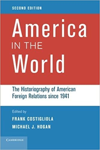 America in the World: The Historiography of American Foreign Relations since 1941 (2013-12-23)