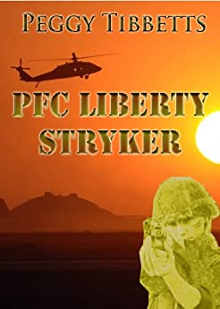 PFC Liberty Stryker by [Tibbetts, Peggy]
