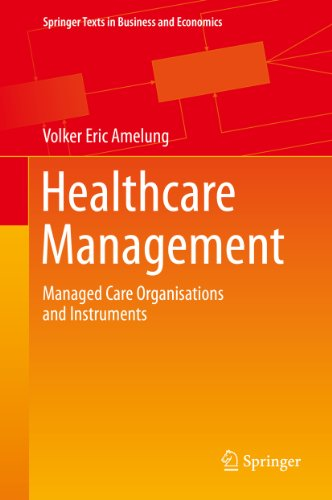 Healthcare Management: Managed Care Organisations and Instruments (Springer Texts in Business and Economics) Pdf