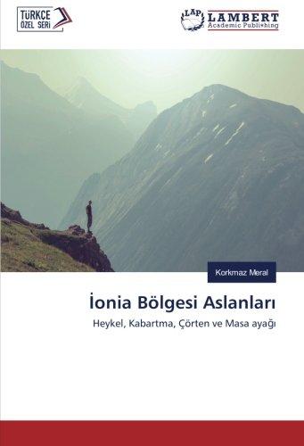 onia Blgesi Aslanlar: Heykel, Kabartma, rten ve Masa aya (Turkish Edition)