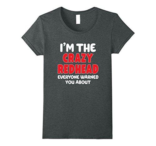 Womens I'm The Crazy Redhead T-Shirt Funny Gift Medium Dark (Redhead Girl Halloween Costumes)