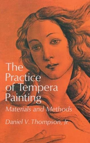 The Practice of Tempera Painting: Materials and Methods (Dover Art Instruction)