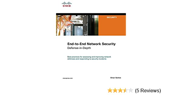 End To End Network Security Defense In Depth Santos Omar