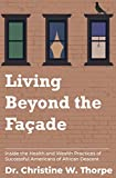 Living Beyond the Façade: Inside the Health and Wealth Practices of Successful Americans of African Descent
