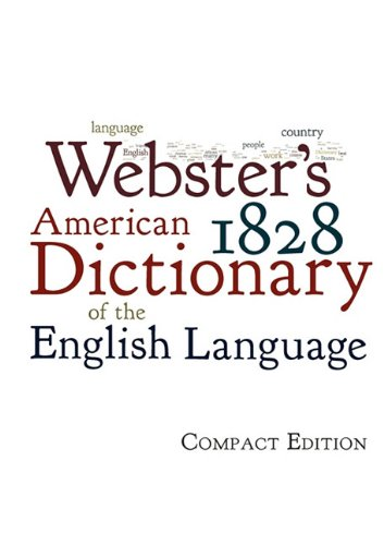 Websters 1828 American Dictionary Of The English Language