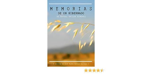 Memorias de un hibernado eBook: Urízar Giménez, Rafael, Urízar Salinas, José Ramón: Amazon.es: Tienda Kindle