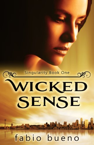 Fabio Bueno's Award-Winning Fantasy Wicked Sense (The Singularity Series, #1) is Today's Kindle Fire at KND eBook of The Day