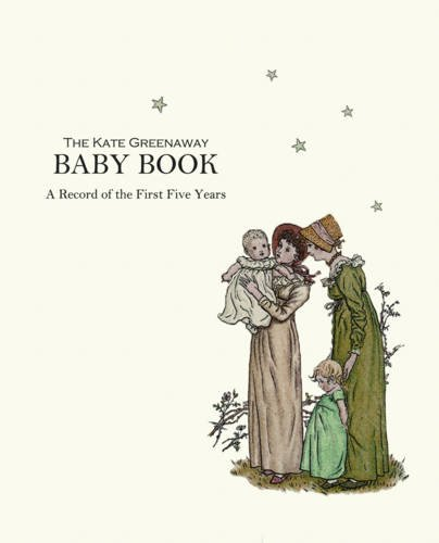 The Kate Greenaway Baby Book: A Record of the First Five Years (Baby Record Book) pdf epub
