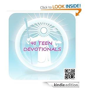 40 Teen Devotionals (Devotionals For Teens) Trailer Park Publishing