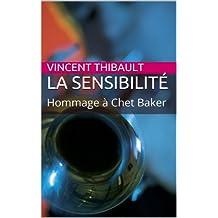 La Sensibilité : Hommage à Chet Baker (French Edition)